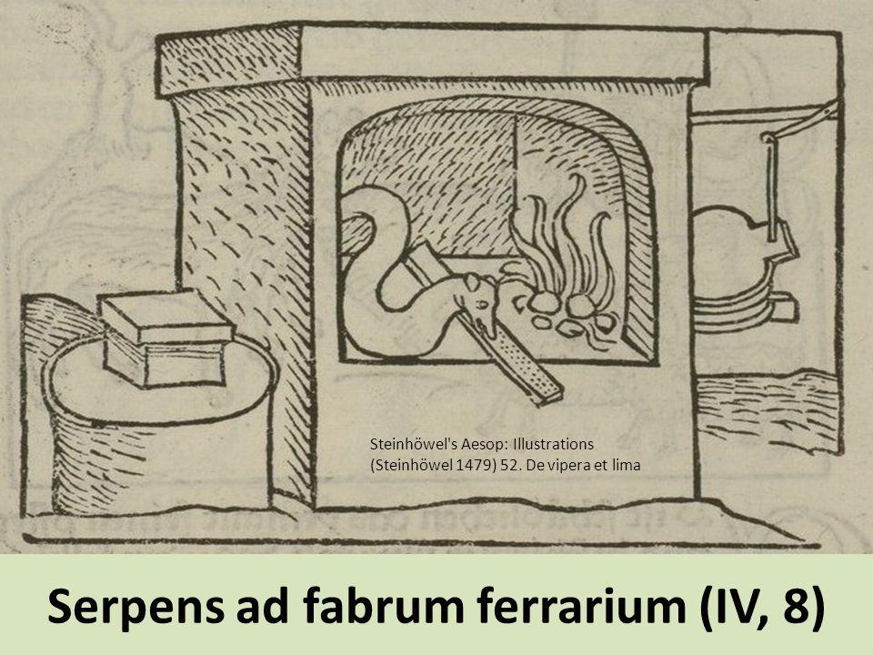 Serpens ad fabrum ferrarium (IV, 8)