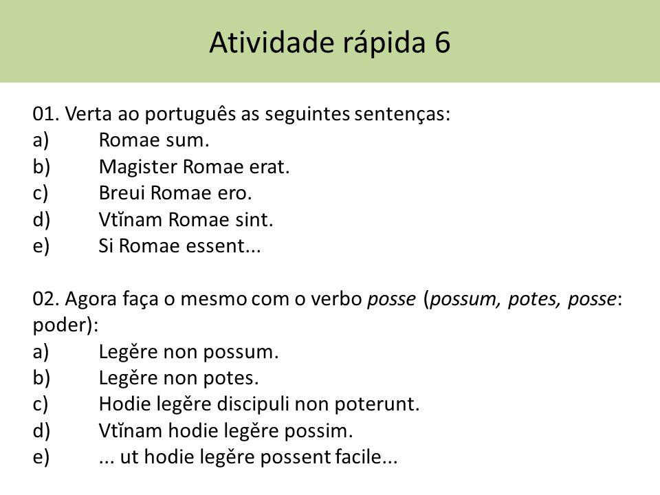 Atividade rápida 6 01. Verta ao português as seguintes sentenças:
