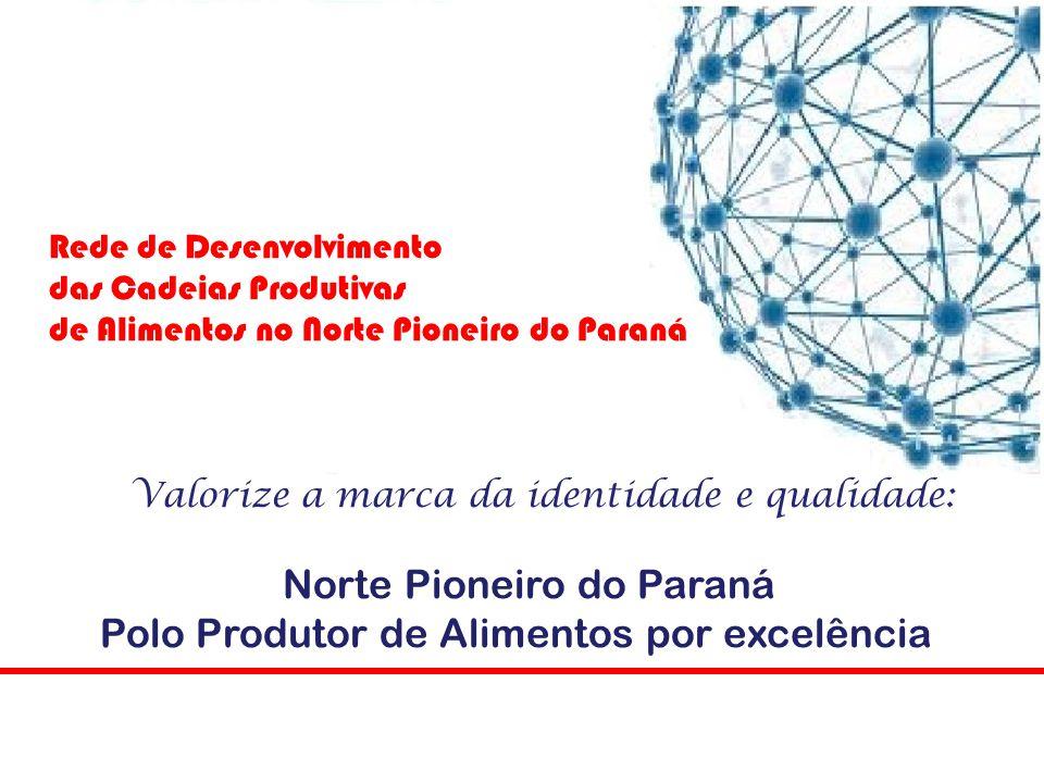 Norte Pioneiro do Paraná Polo Produtor de Alimentos por excelência