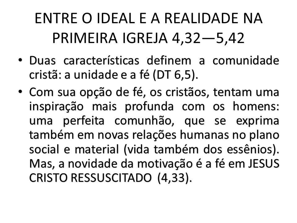 ENTRE O IDEAL E A REALIDADE NA PRIMEIRA IGREJA 4,32—5,42