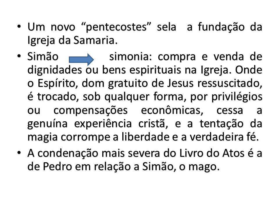 Um novo pentecostes sela a fundação da Igreja da Samaria.