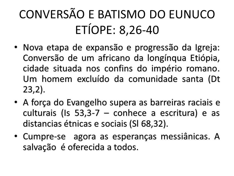 CONVERSÃO E BATISMO DO EUNUCO ETÍOPE: 8,26-40
