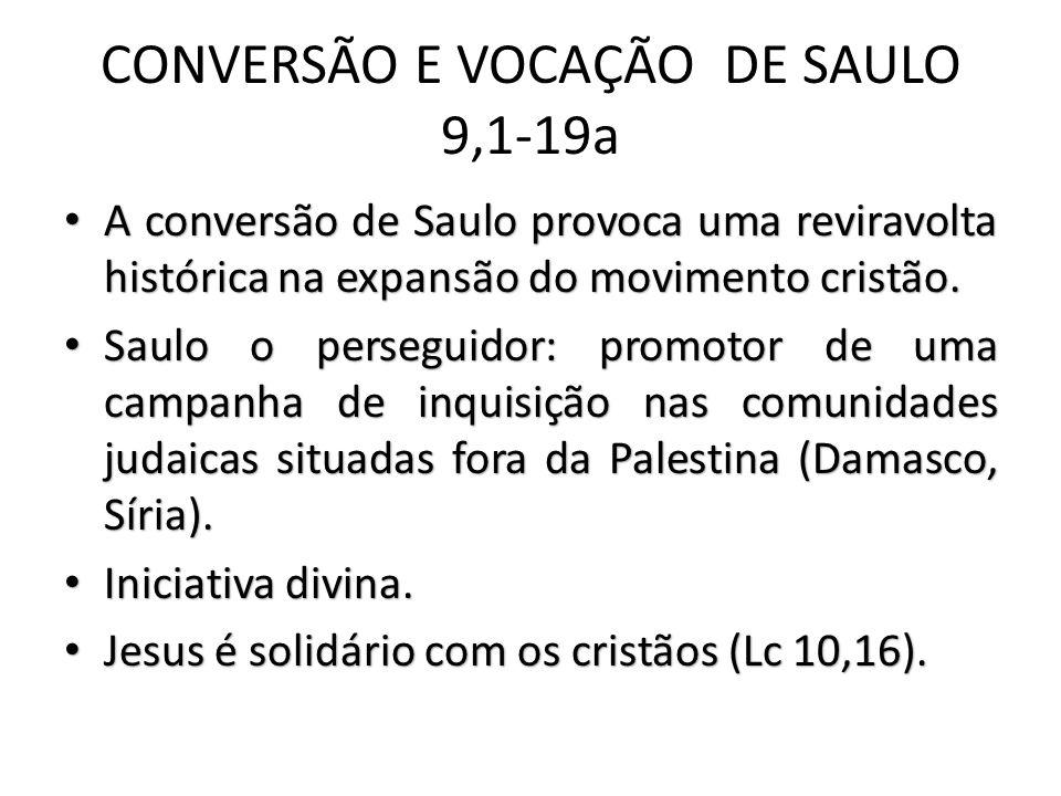 CONVERSÃO E VOCAÇÃO DE SAULO 9,1-19a