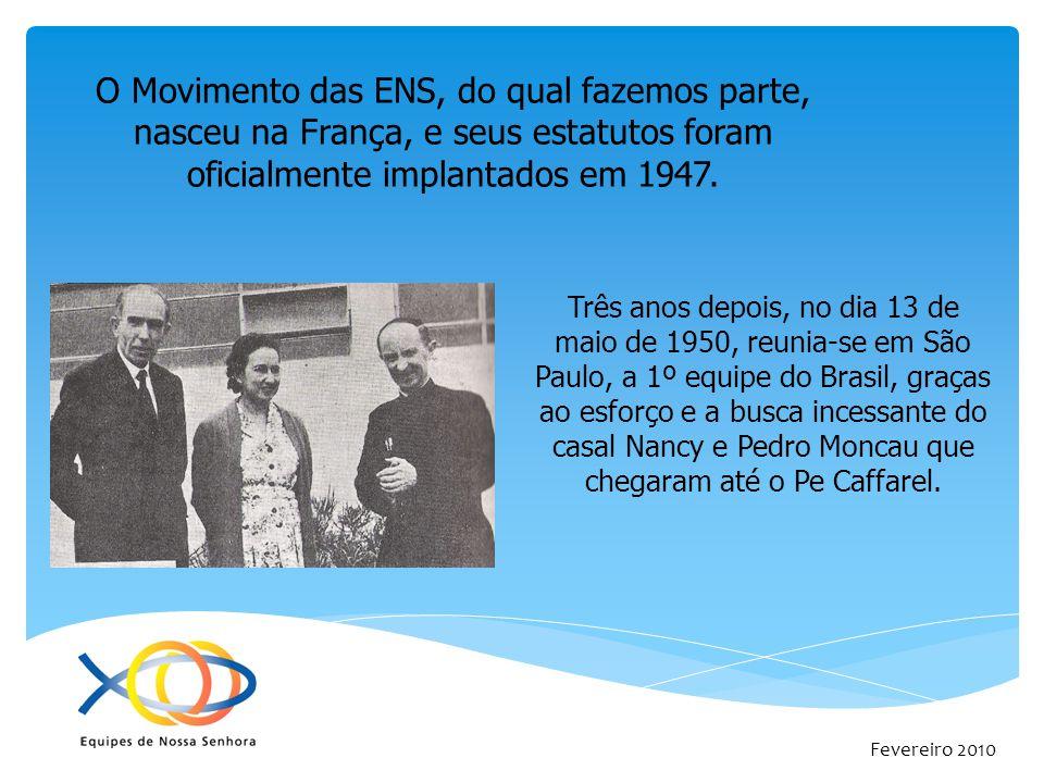 O Movimento das ENS, do qual fazemos parte, nasceu na França, e seus estatutos foram oficialmente implantados em 1947.