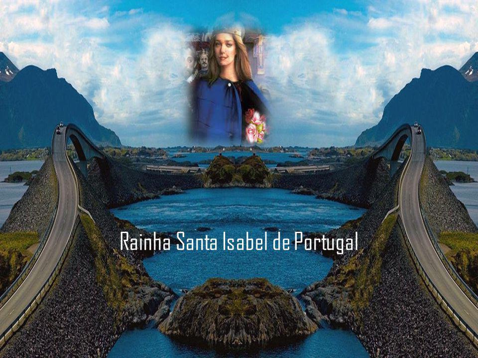 Rainha Santa Isabel de Portugal