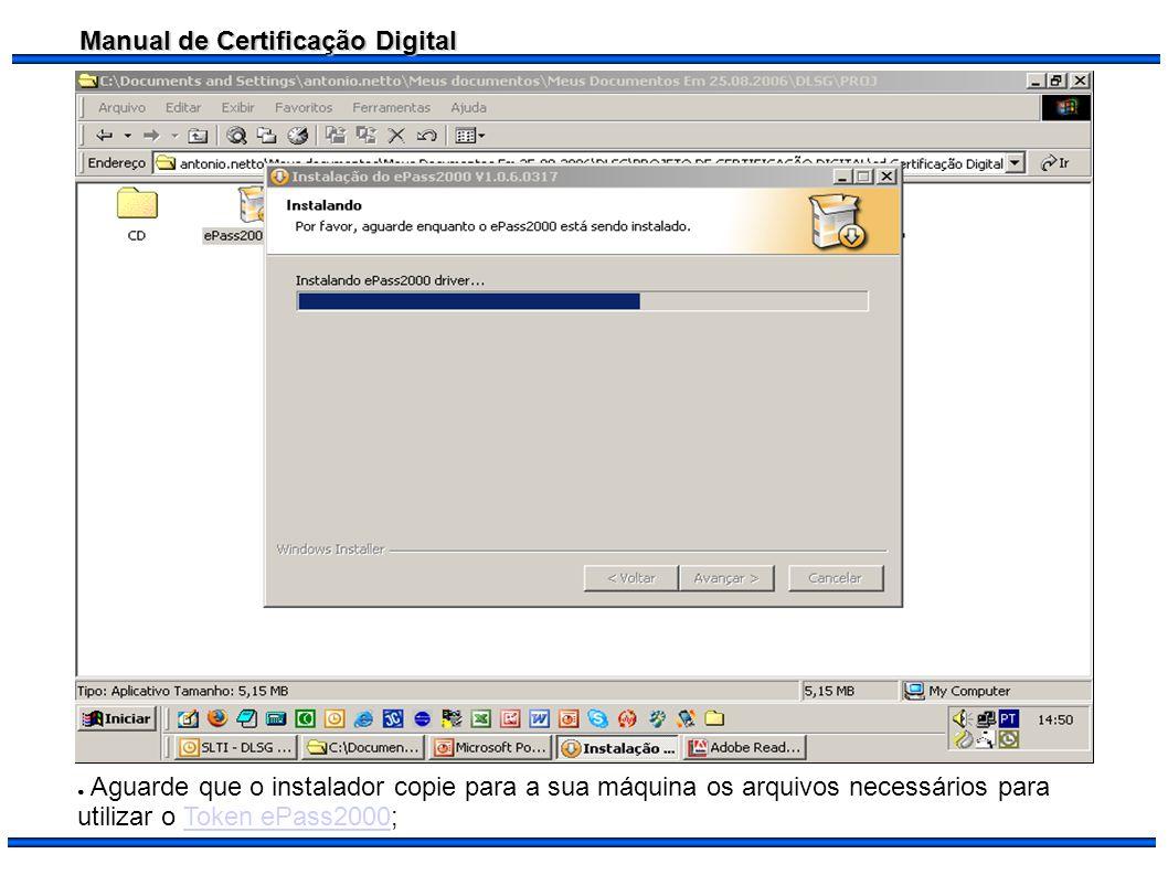 Aguarde que o instalador copie para a sua máquina os arquivos necessários para utilizar o Token ePass2000;