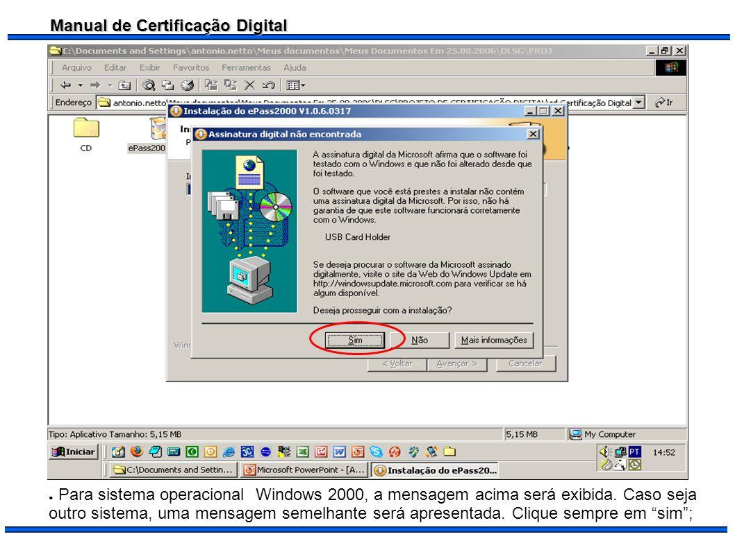 Para sistema operacional Windows 2000, a mensagem acima será exibida