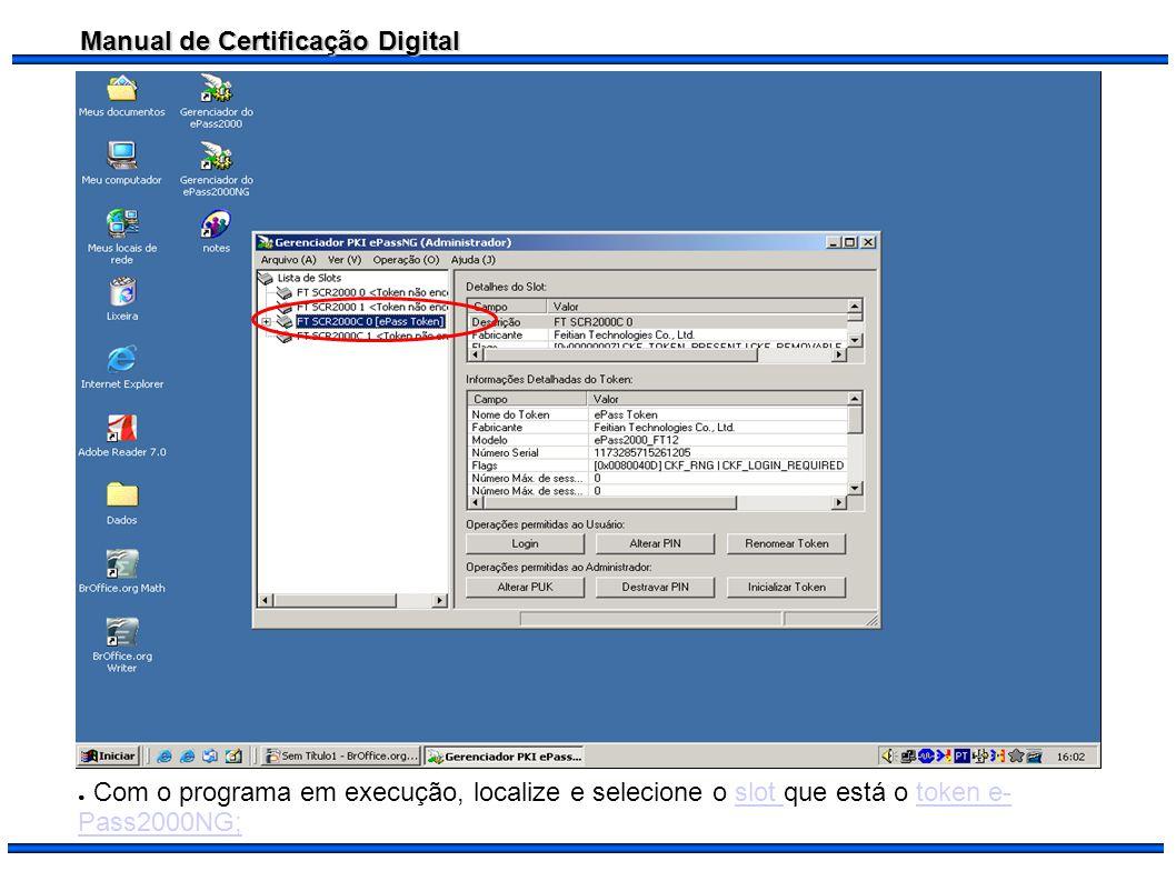 Com o programa em execução, localize e selecione o slot que está o token e-Pass2000NG;