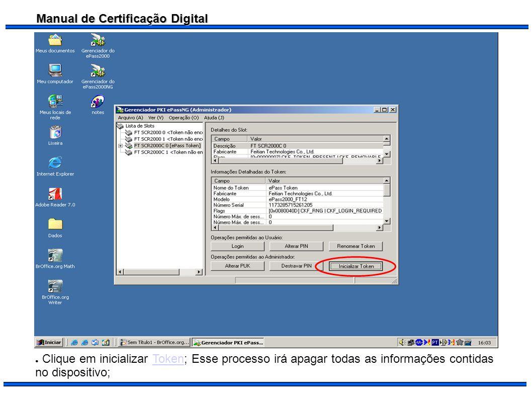 Clique em inicializar Token; Esse processo irá apagar todas as informações contidas no dispositivo;