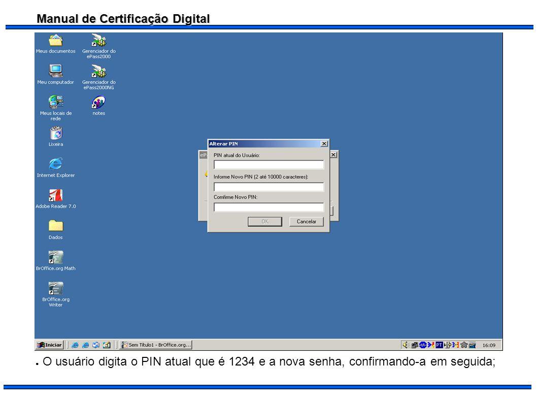O usuário digita o PIN atual que é 1234 e a nova senha, confirmando-a em seguida;