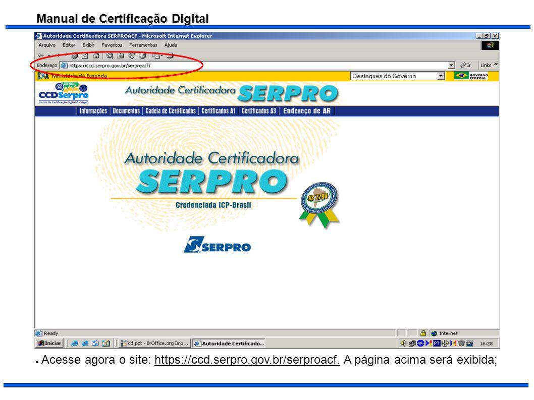 Acesse agora o site: https://ccd. serpro. gov. br/serproacf