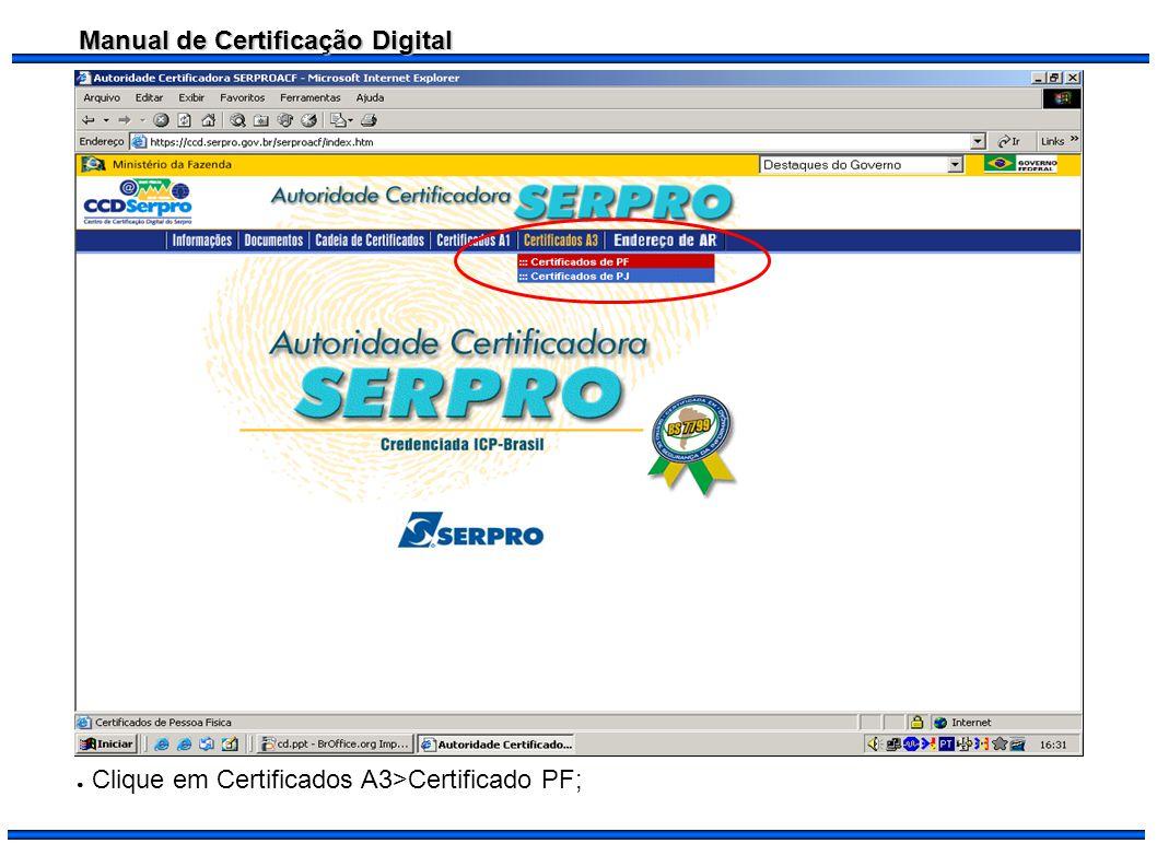 Clique em Certificados A3>Certificado PF;