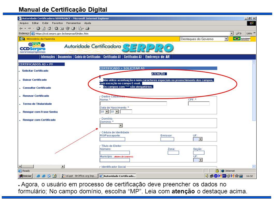 Agora, o usuário em processo de certificação deve preencher os dados no formulário; No campo domínio, escolha MP .