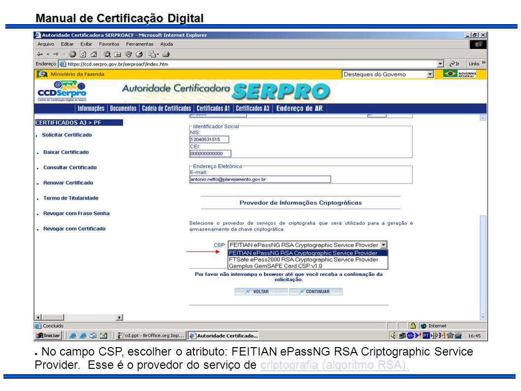 No campo CSP, escolher o atributo: FEITIAN ePassNG RSA Criptographic Service Provider.