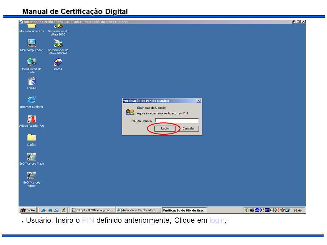 Usuário: Insira o PIN definido anteriormente; Clique em login;
