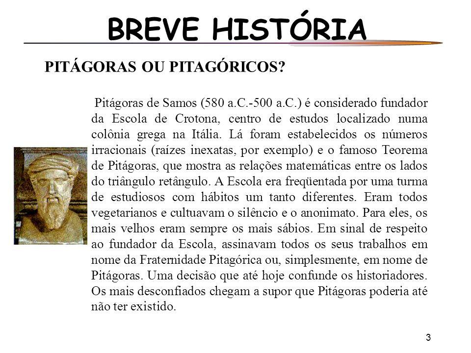 BREVE HISTÓRIA PITÁGORAS OU PITAGÓRICOS