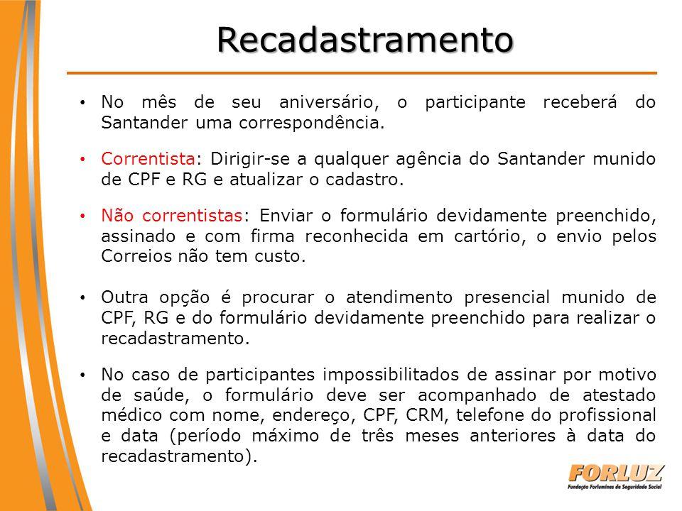 Recadastramento No mês de seu aniversário, o participante receberá do Santander uma correspondência.