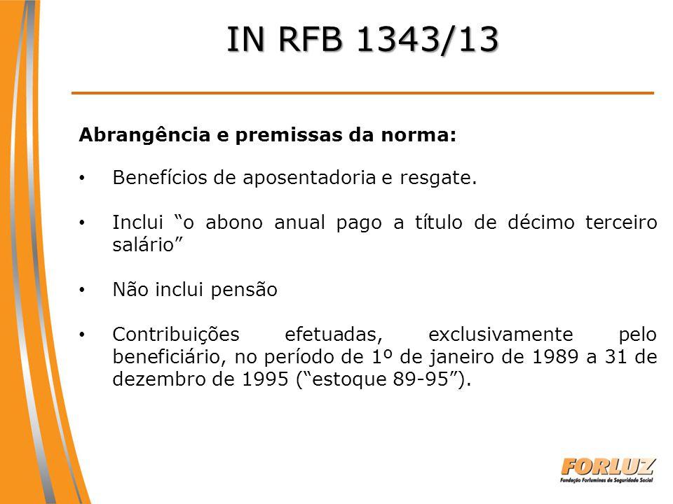 IN RFB 1343/13 Abrangência e premissas da norma: