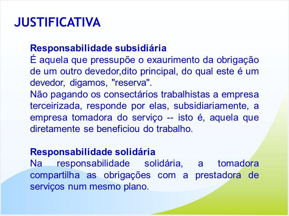 JUSTIFICATIVA Responsabilidade subsidiária