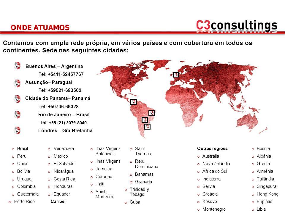 ONDE ATUAMOS Contamos com ampla rede própria, em vários países e com cobertura em todos os continentes. Sede nas seguintes cidades: