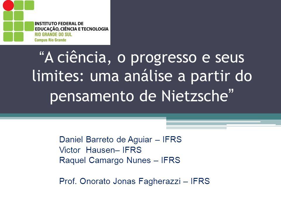 A ciência, o progresso e seus limites: uma análise a partir do pensamento de Nietzsche