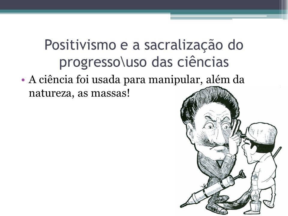 Positivismo e a sacralização do progresso\uso das ciências