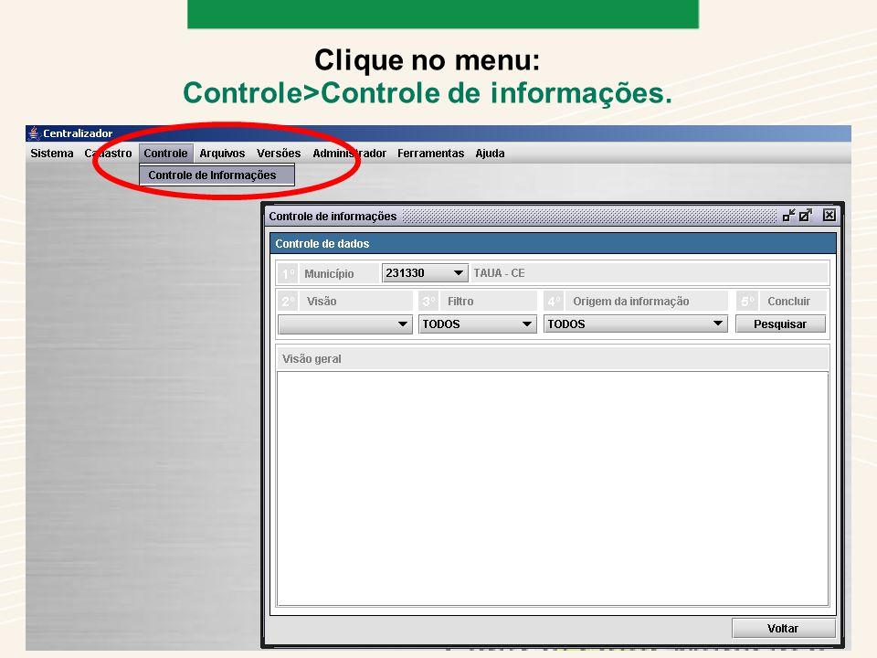Clique no menu: Controle>Controle de informações.