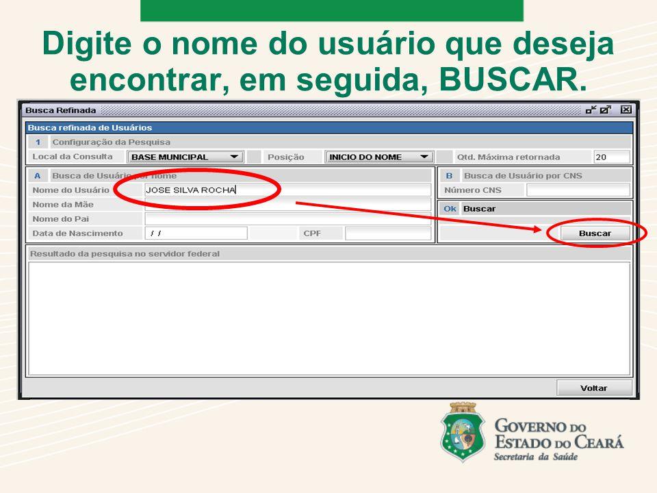 Digite o nome do usuário que deseja encontrar, em seguida, BUSCAR.