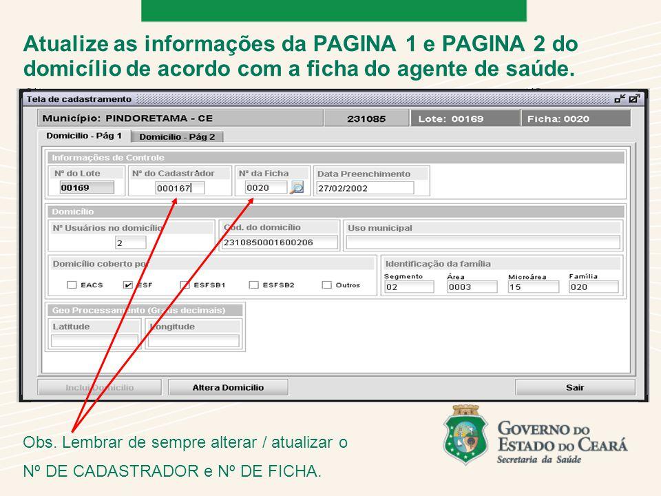 Atualize as informações da PAGINA 1 e PAGINA 2 do domicílio de acordo com a ficha do agente de saúde.