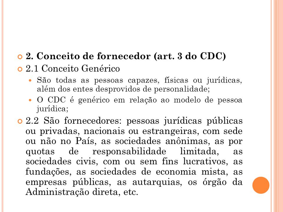 2. Conceito de fornecedor (art. 3 do CDC) 2.1 Conceito Genérico