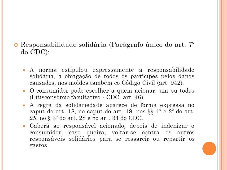 Responsabilidade solidária (Parágrafo único do art. 7º do CDC):