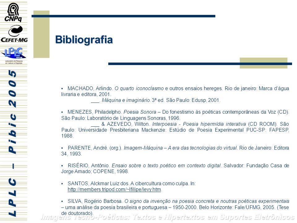 Bibliografia MACHADO, Arlindo. O quarto iconoclasmo e outros ensaios hereges. Rio de janeiro: Marca d'água livraria e editora, 2001.