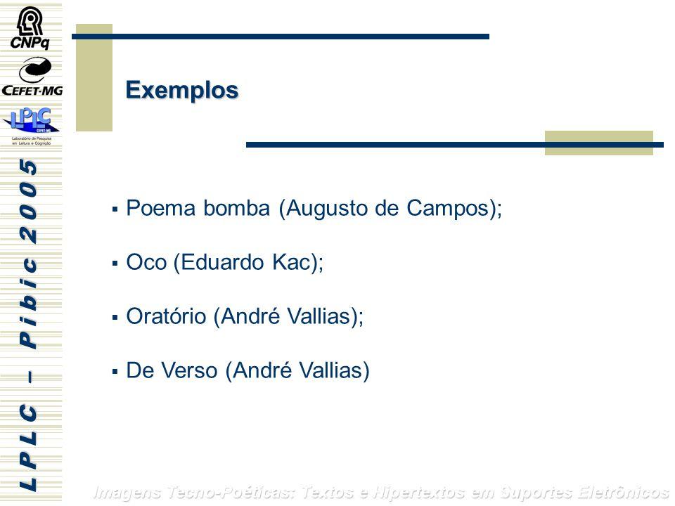 Exemplos Poema bomba (Augusto de Campos); Oco (Eduardo Kac);