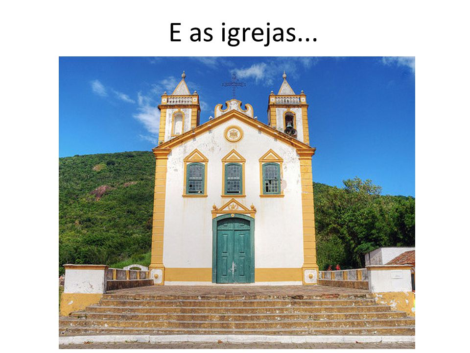 E as igrejas...