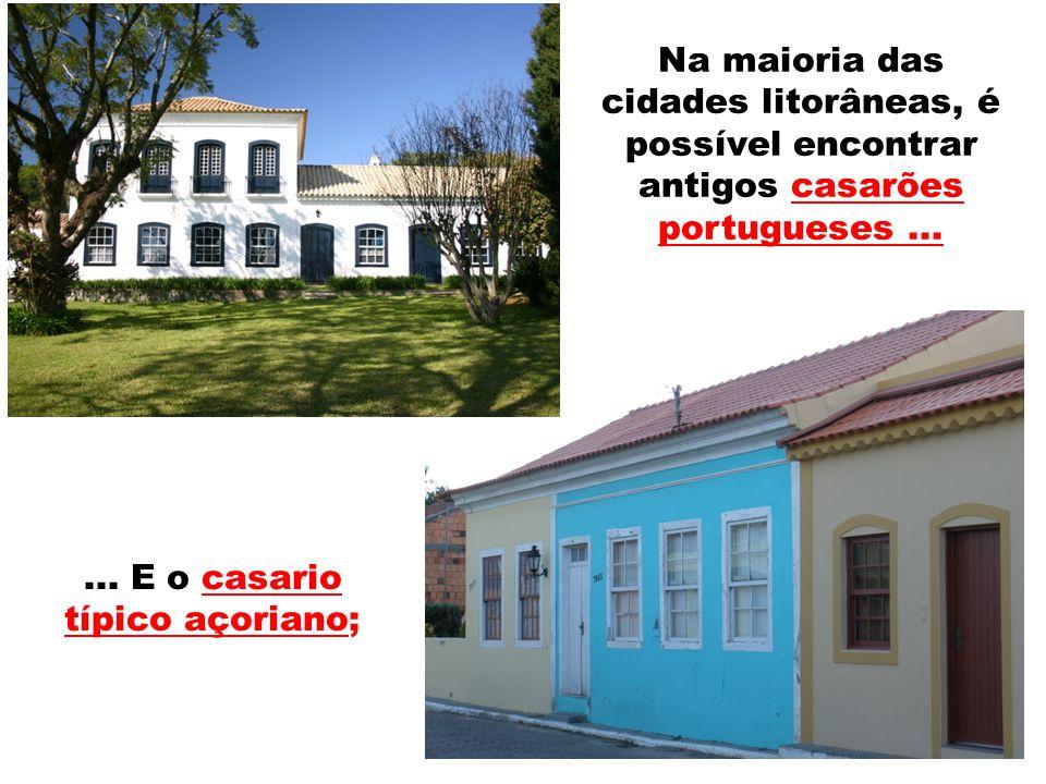 Na maioria das cidades litorâneas, é possível encontrar antigos casarões portugueses ...