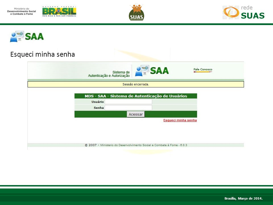 TÍTULO Esqueci minha senha Brasília, Março de 2014.