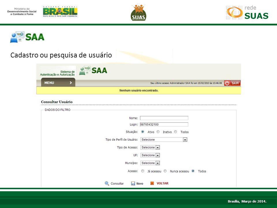 TÍTULO Cadastro ou pesquisa de usuário Brasília, Março de 2014.
