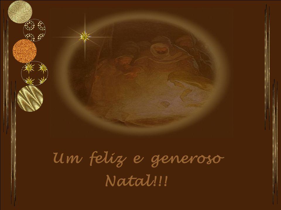 Um feliz e generoso Natal!!!