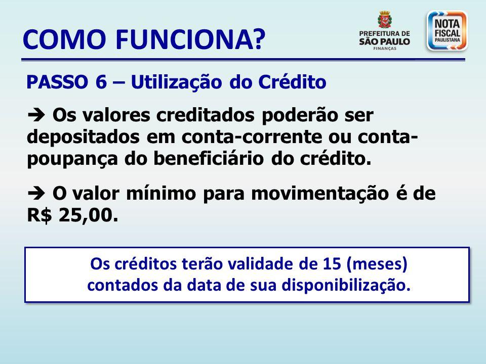 COMO FUNCIONA PASSO 6 – Utilização do Crédito