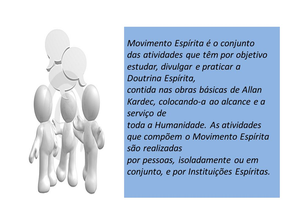 Movimento Espírita é o conjunto