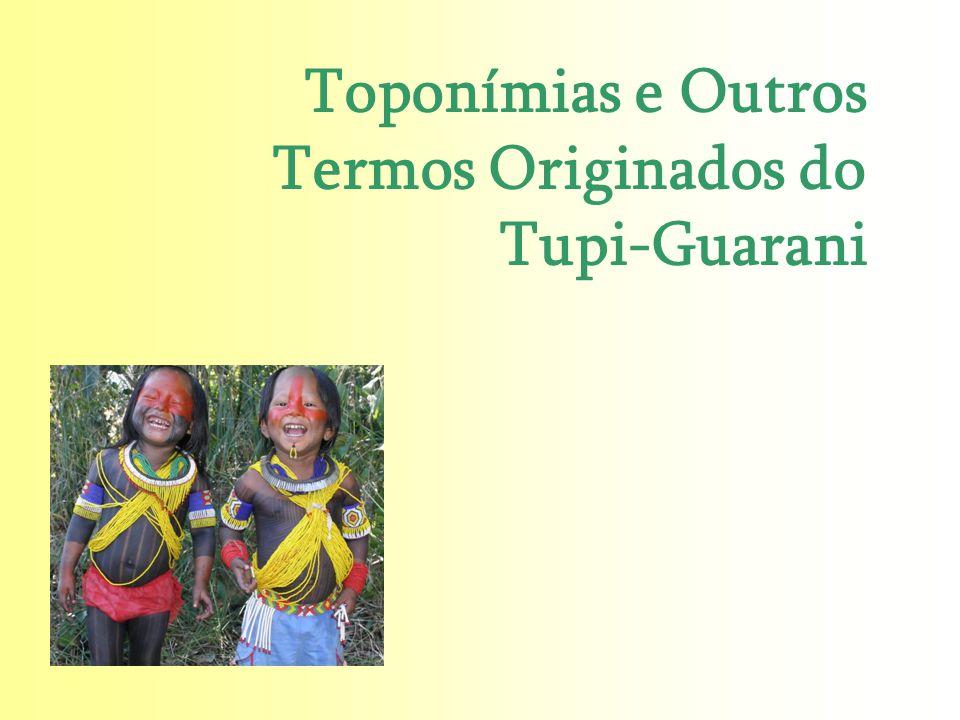 Toponímias e Outros Termos Originados do Tupi-Guarani
