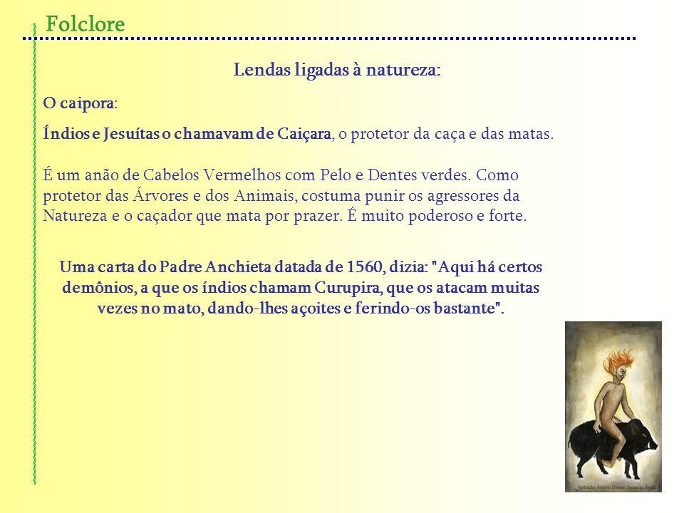 Folclore Lendas ligadas à natureza: O caipora: