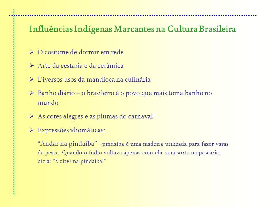 Influências Indígenas Marcantes na Cultura Brasileira