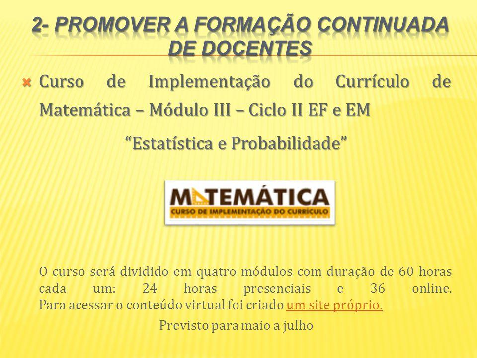 2- Promover a formação continuada de docentes