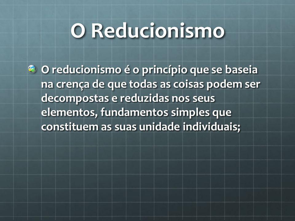 O Reducionismo