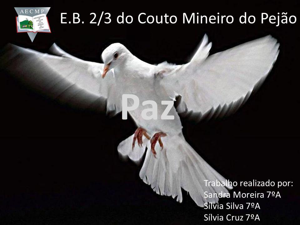 Paz E.B. 2/3 do Couto Mineiro do Pejão Trabalho realizado por: