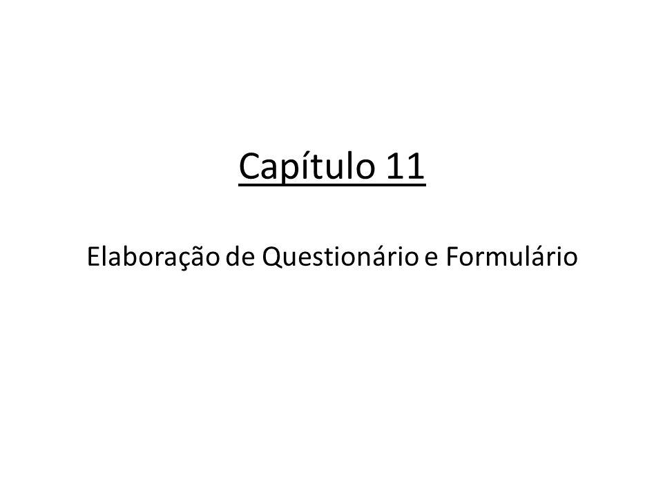 Capítulo 11 Elaboração de Questionário e Formulário