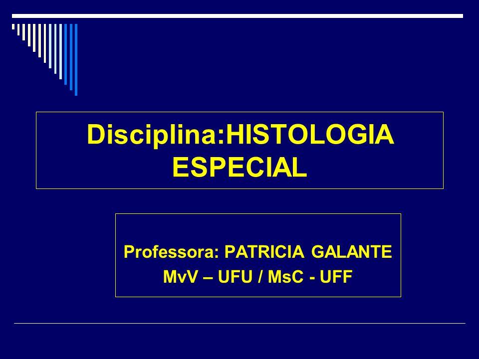 Disciplina:HISTOLOGIA ESPECIAL