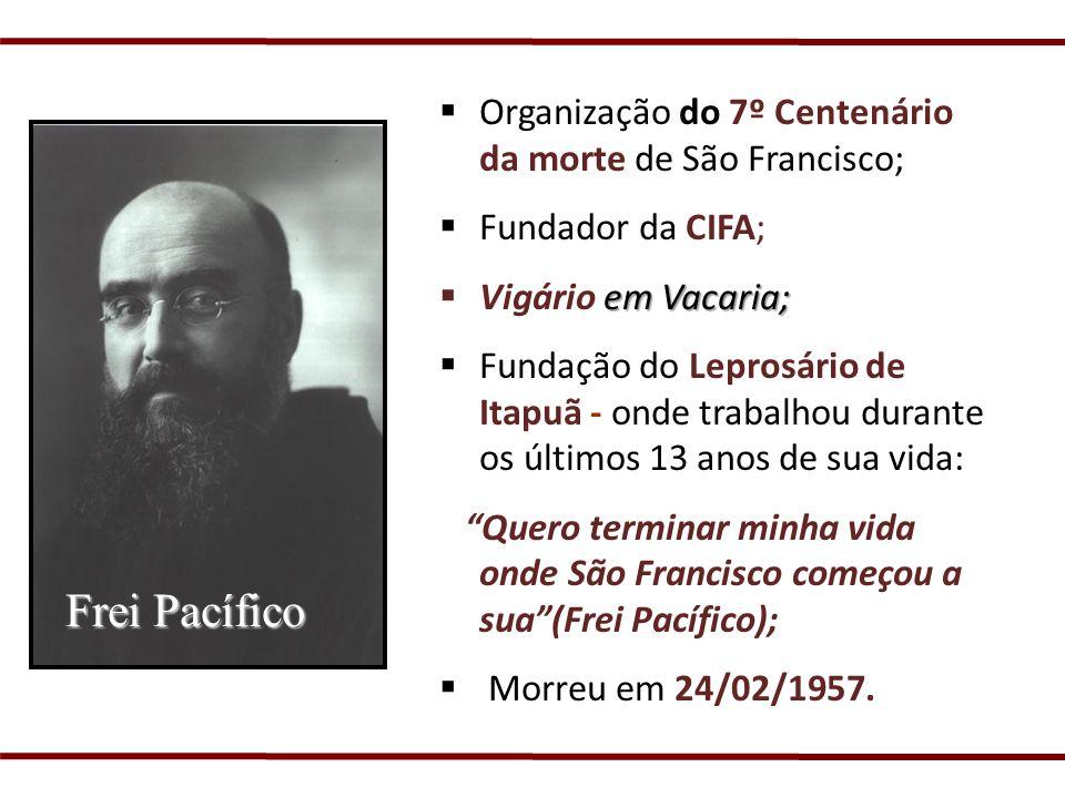 Frei Pacífico Organização do 7º Centenário da morte de São Francisco;