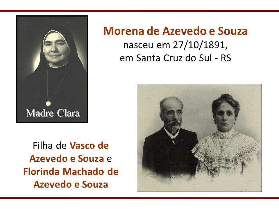Morena de Azevedo e Souza nasceu em 27/10/1891, em Santa Cruz do Sul - RS